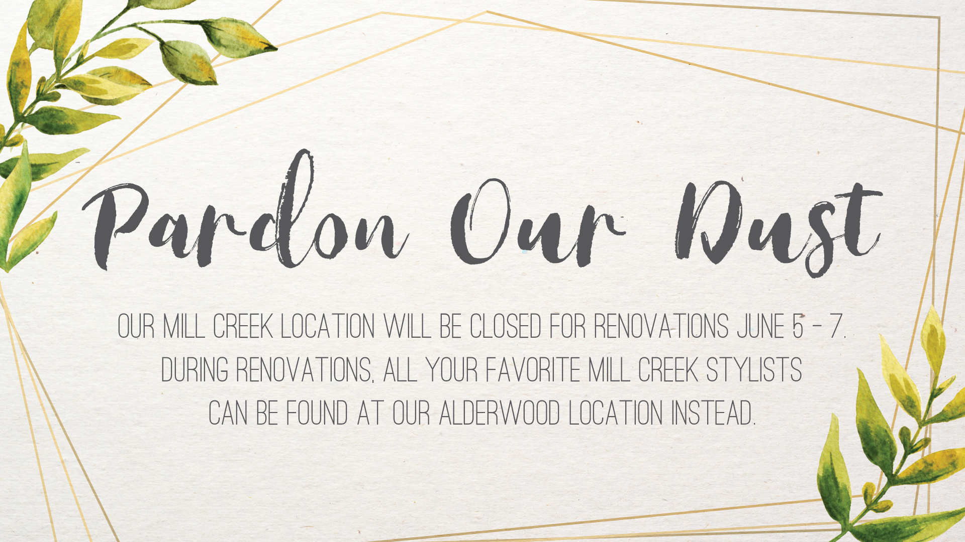 Pardon Our Dust - Elle Marie Mill Creek will close for renovations June 5 - 8